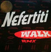 Nefertiti - Walk (RMX)