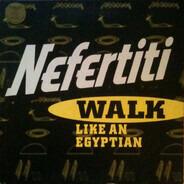 Nefertiti - Walk Like An Egyptian