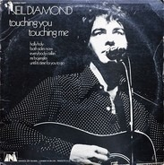 Neil Diamond - Touching You, Touching Me