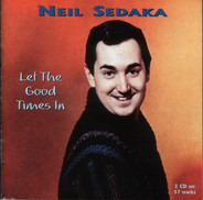 Neil Sedaka - Let The Good Times In