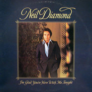 Neil Diamond - I'm Glad You're Here with Me Tonight