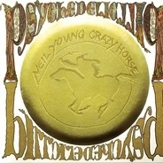 Neil Young & Crazy Horse - Psychedelic Pill