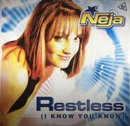 Neja - Restless (I Know You Know)