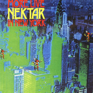 Nektar - More Live Nektar in New York