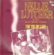 Nellie Lutcher With Nat King Cole - For You My Love