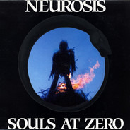 Neurosis - Souls at Zero