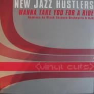 New Jazz Hustlers - Wanna Take You For A Ride