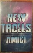 New Trolls - Amici