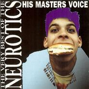 Newtown Neurotics - His Masters Voice - The Very Best Of The Neurotics