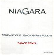 Niagara - Pendant Que Les Champs Brûlent (Dance Remix)