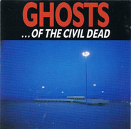 Nick Cave / Mick Harvey / Blixa Bargeld - Ghosts ... Of The Civil Dead