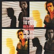Nick Cave & The Bad Seeds - Straight To You / Jack The Ripper
