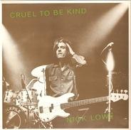 Nick Lowe - Cruel To Be Kind