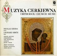 M. Reczkunow / A. Archangielski / M. Kurbatow a.o. - Muzyka Cerkiewna = Orthodox Church Music