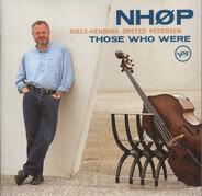 Niels-Henning Ørsted Pedersen - Those Who Were