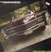 The Nighthawks - Ten Years Live