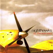Nighthawks - As the Sun Sets