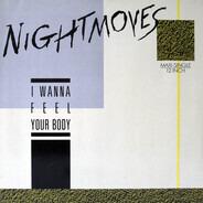 Nightmoves - I Wanna Feel Your Body