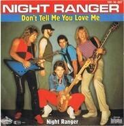 Night Ranger - Don't Tell Me You Love Me / Night Ranger