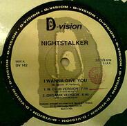 Nightstalker - I Wanna Give You