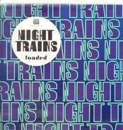 Night Trains - Loaded
