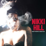 Nikki Hill - Heavy Hearts, Hard Fists