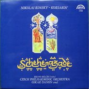 Nikolai Rimsky-Korsakov , Bruno Bělčík , The Czech Philharmonic Orchestra , Oskar Danon - Scheherazade