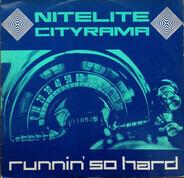 Nitelite Cityrama - Runnin' So Hard