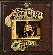 Nitty Gritty Dirt Band - Uncle Charlie & His Dog Teddy