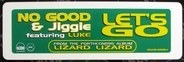 No Good But So Good & Jiggie Featuring Luke - Let's Go