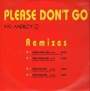 No Mercy - Please Don't Go (Remixes)