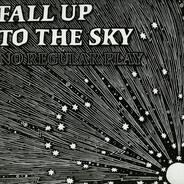 No Regular Play - FALL UP TO THE SKY