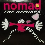 Nomad - (I Wanna Give You) Devotion (The Remixes)
