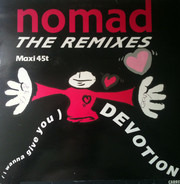 Nomad - (I Wanna Give You) Devotion - The Remixes