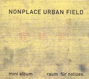 Nonplace Urban Field - Raum Fur Notizen