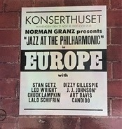 """Norman Granz - Norman Granz Presents """"Jazz At The Philharmonic"""" In  Europe"""