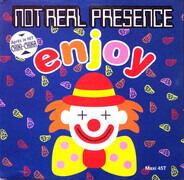 Not Real Presence - Enjoy