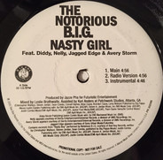 Notorious B.I.G. Feat. P. Diddy , Nelly , Jagged Edge , Avery Storm , Twista & Bone Thugs-N-Harmony - Nasty Girl / Spit Your Game