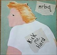 Nrbq - Kick Me Hard