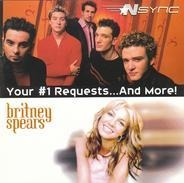 NSYNC / Britney Spears - Your #1 Requests...And More!