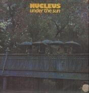 Nucleus - Under The Sun