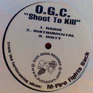 O.G.C. - Shoot To Kill / Girlz Ninety Now