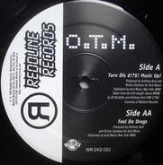 O.T.M. - Turn Dis #!?$! Music Up! / Feel Da Drugs