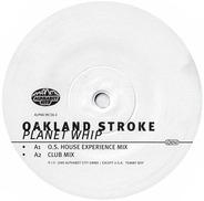 Oakland Stroke - Planet Whip