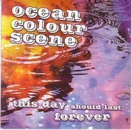 Ocean Colour Scene - This Day Should Last Forever