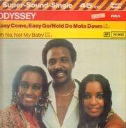 Odyssey - Easy Come, Easy Go/Hold De Mota Down