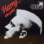 Off - Harry... Aber Jetzt