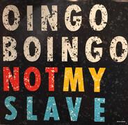 Oingo Boingo - Not My Slave