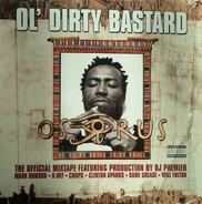 Ol' Dirty Bastard - Osirus (The Official Mixtape)