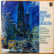 Oliver Nelson And The 'Berlin Dreamband' - Berlin Dialogue For Orchestra